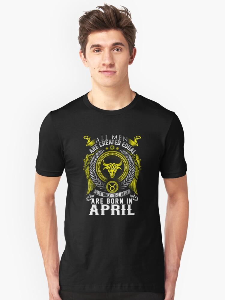 Born in april gift Unisex T-Shirt Front