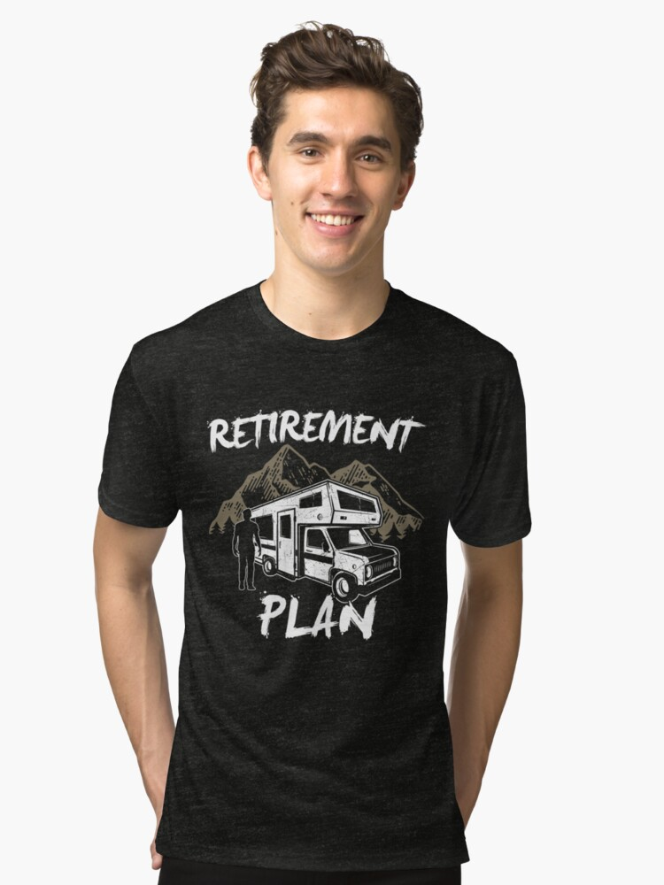 The Retirement Plan Camping In The Mountains And Enjoying Life Camper Retiree Gift Tri-blend T-Shirt Front