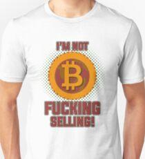 BITCOIN - I'm Not Fucking Selling Unisex T-Shirt
