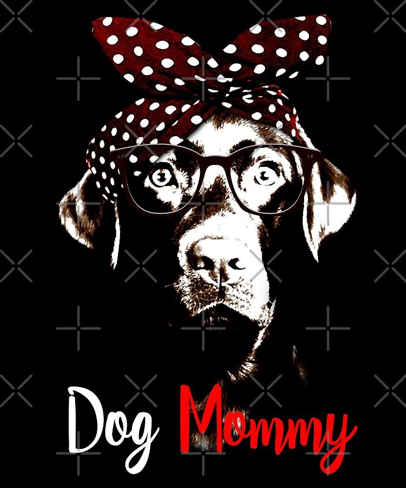 Dog Mommy Funny Dog Lover Shirt Labrador Retriever by proeinstein