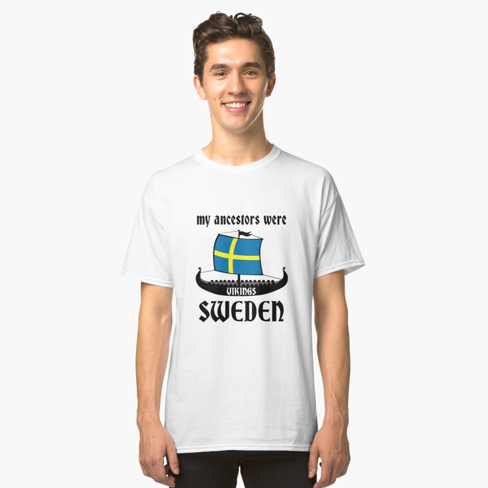 My Ancestors Were Vikings Sweden Black - Gift Idea Classic T-Shirt Front