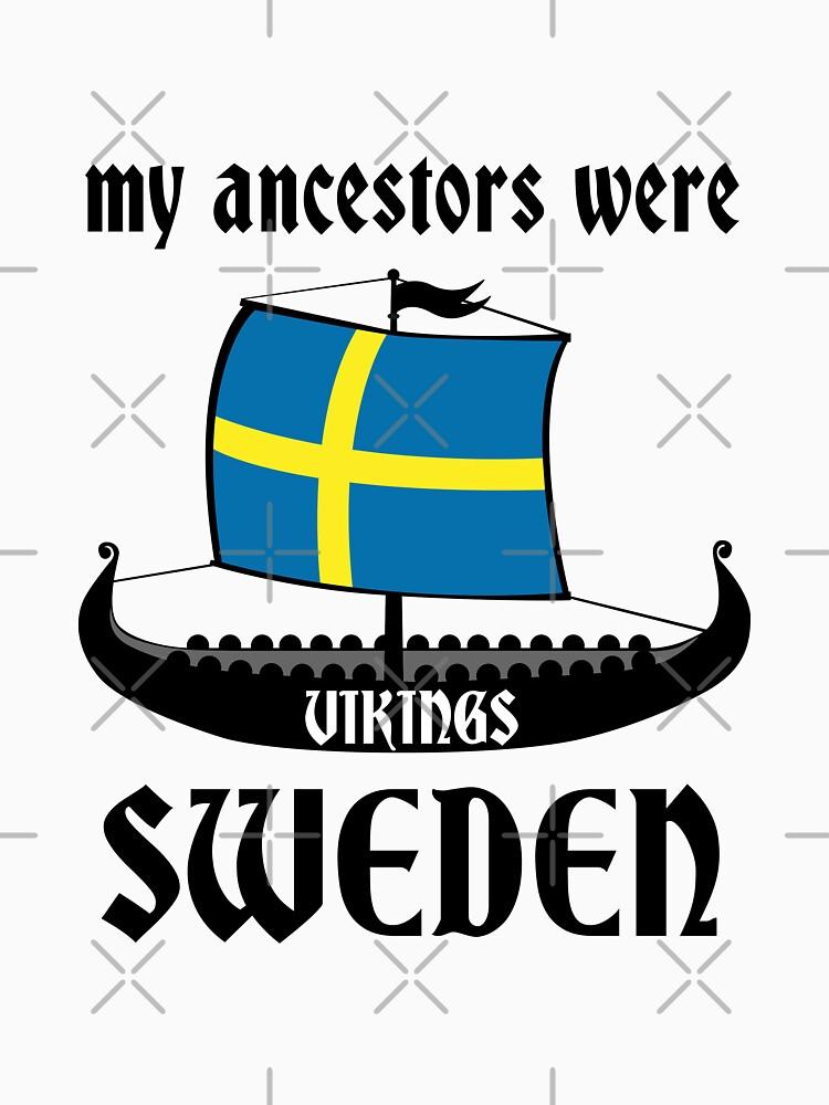 My Ancestors Were Vikings Sweden Black - Gift Idea by vicoli-shirts