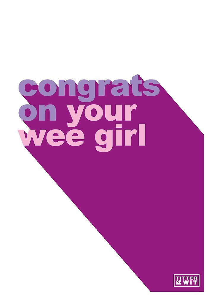 congrats on your wee girl - purple by FayeFaye