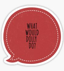 What would Dolly do ? Sticker