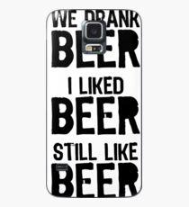 Funda/vinilo para Samsung Galaxy Bebimos cerveza Me gustó la cerveza Todavía me gusta la cerveza #ImWithHim Shirt
