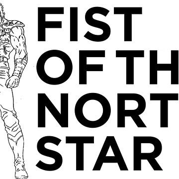 Fist of the North Star by ZacCummings