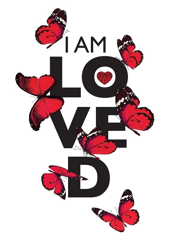 I AM LOVED by lyricsbyjosie