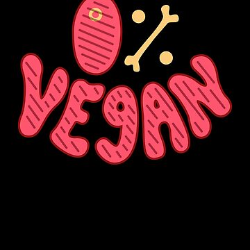 Funny 0% vegan meat eater design by PM-TShirts