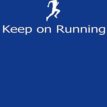 Keep on Running - Sports T-Shirt by deanworld