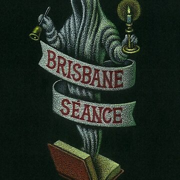 Brisbane Seance by ThomasSciacca