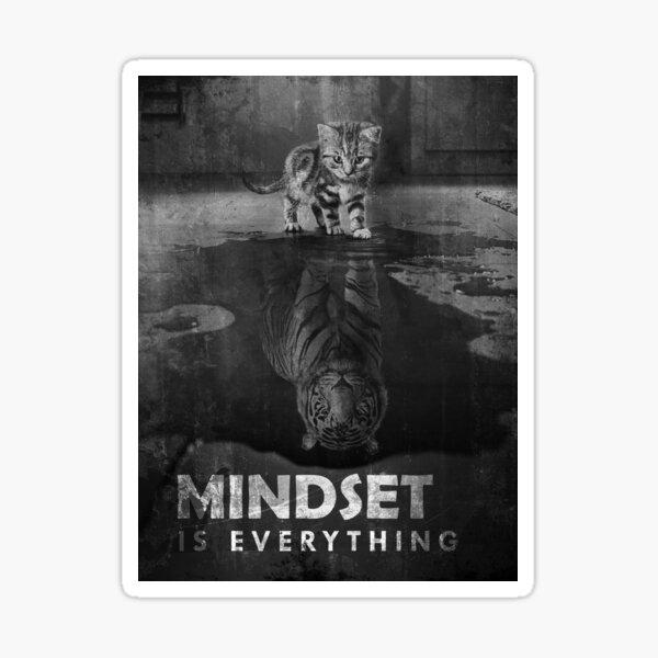 Mindset Is Everything Tiger Cat Sticker