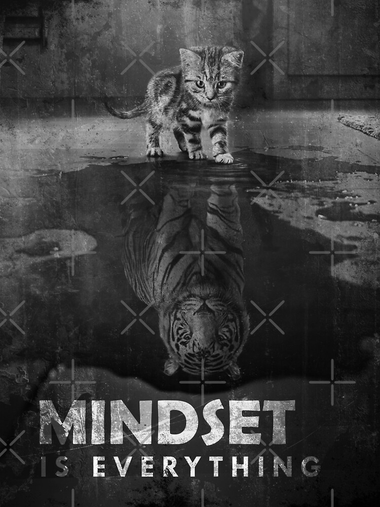 Mindset Is Everything Tiger Cat by SuccessHunters