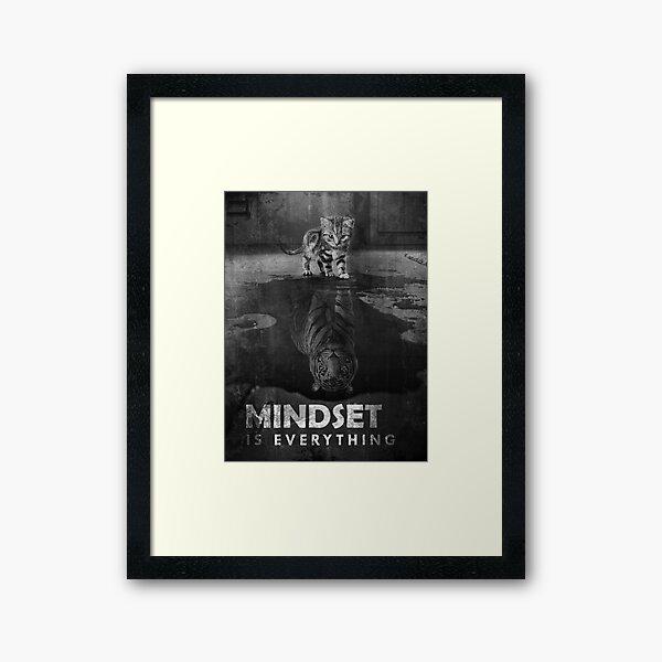 Mindset Is Everything Tiger Cat Framed Art Print