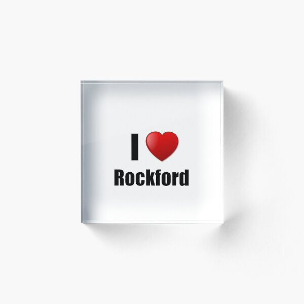 Rockford I Love City Lover Pride Funny Gift Idea Acrylic Block