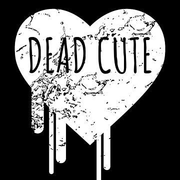 Dead Cute - Spooky Halloween gift by Luna-May