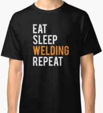 Eat Sleep Welding Repeat Funny Welder T-shirt Classic T-Shirt