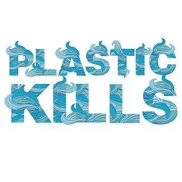 Plastic Kills by banwa