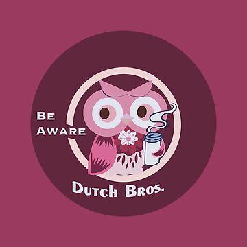 Cute Owl Dutch bros be aware by MimieTrouvetou
