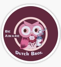 Cute Owl Dutch bros be aware Sticker