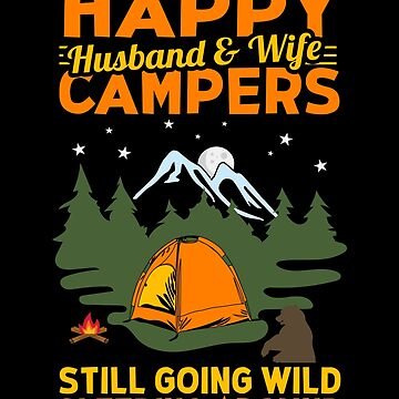 Camping T-shirt Husband and Wife Camping Happy Campers Going Wild Gifts by vince58