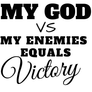 My God Vs My Enemies Equals Victory by Deestylistic
