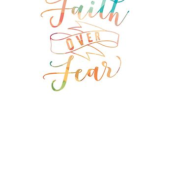 Faith Over Fear Christian Religious Cute Colourful T Shirt by No-Leg-Bones