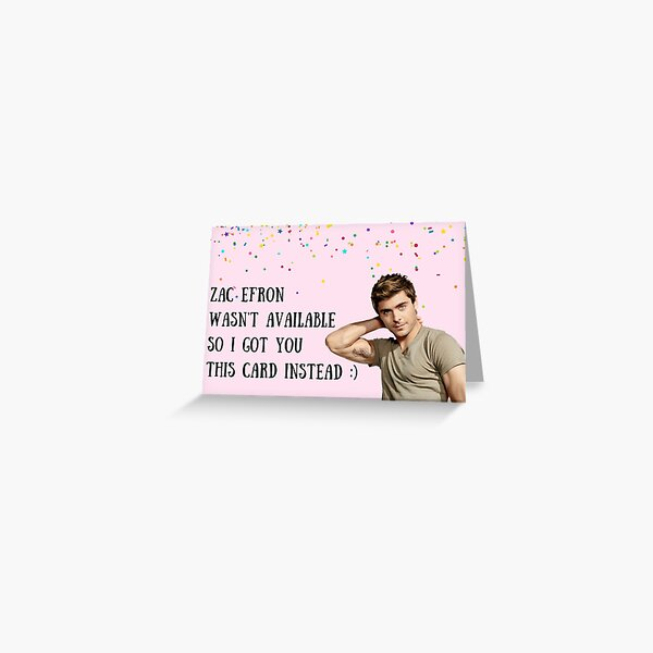 Zac Efron Card, birthday card, anniversary card, congratulations card, meme greeting cards, Valentines day, Galentines day Greeting Card