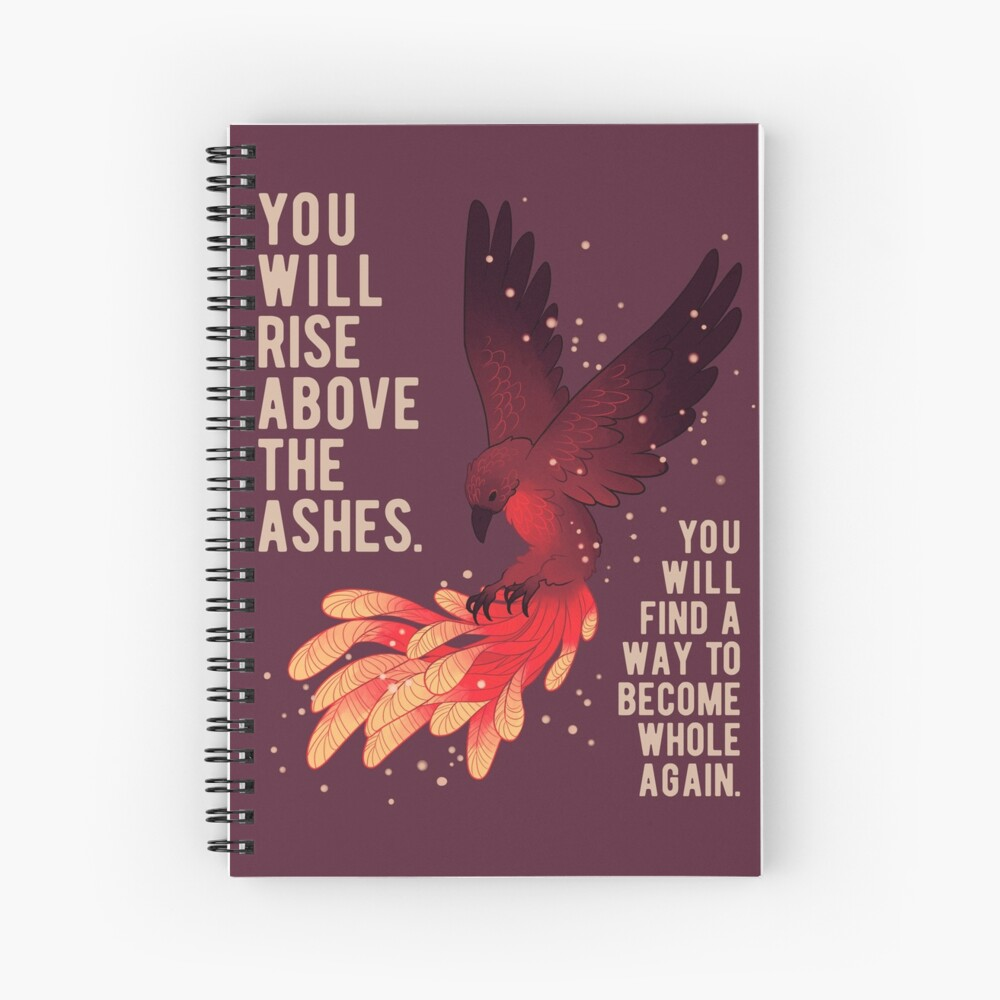 """""""You Will Rise Above the Ashes"""" Phoenix Spiral Notebook"""
