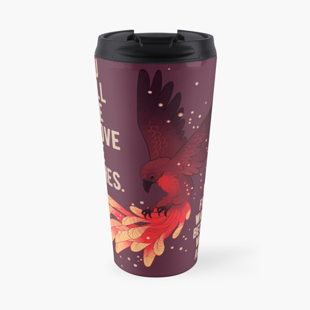 """""""You Will Rise Above the Ashes"""" Phoenix Travel Mug"""