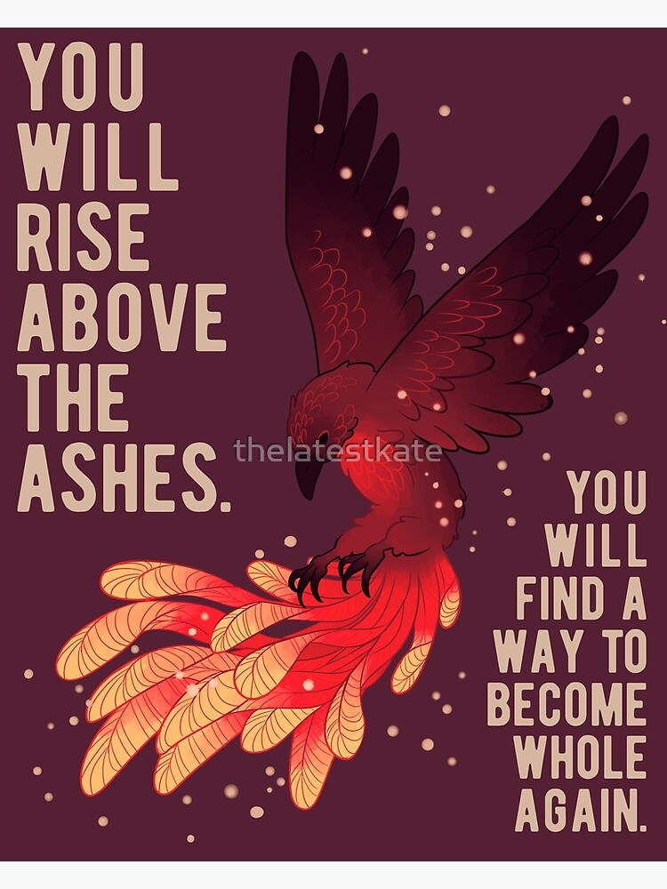 """""""You Will Rise Above the Ashes"""" Phoenix by thelatestkate"""