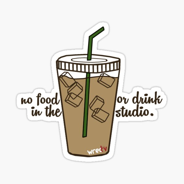 """No Food Or Drink In The Studio"" Sticker"