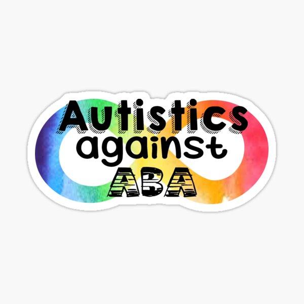 Autistics against ABA Sticker