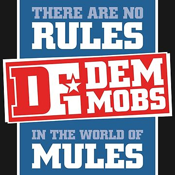 There are No Rules in the World of Mules DFI (Defy) DEM Mobs! by creationseven