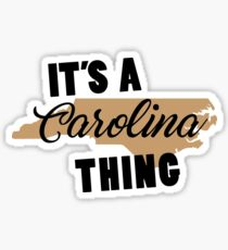 It's a Carolina thing Sticker