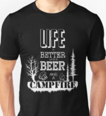 Life is better with beer and campfire Unisex T-Shirt