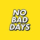 No Bad Days Bold Yellow by lukassfr