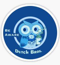Blue cute owl dutch bros coffee be aware Sticker