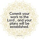 Commit your work to the Lord, and your plans will be established, Proverbs 16:3 by BohoBear