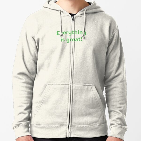 The Good Place - Everything Is Great! Zipped Hoodie