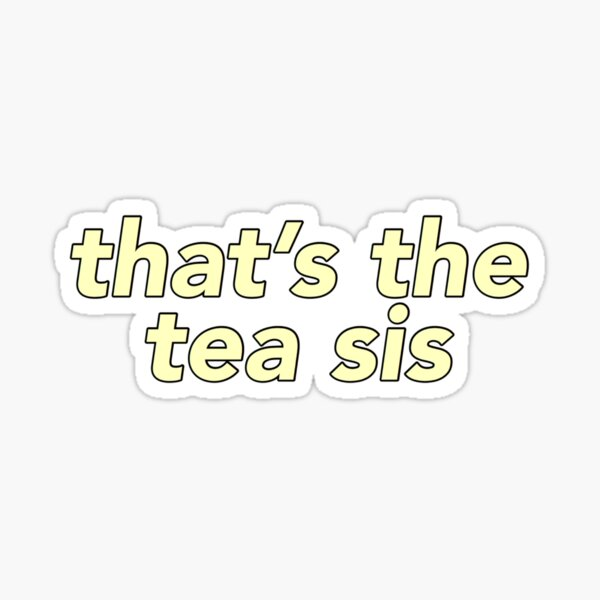 That's the Tea Sis yellow Sticker