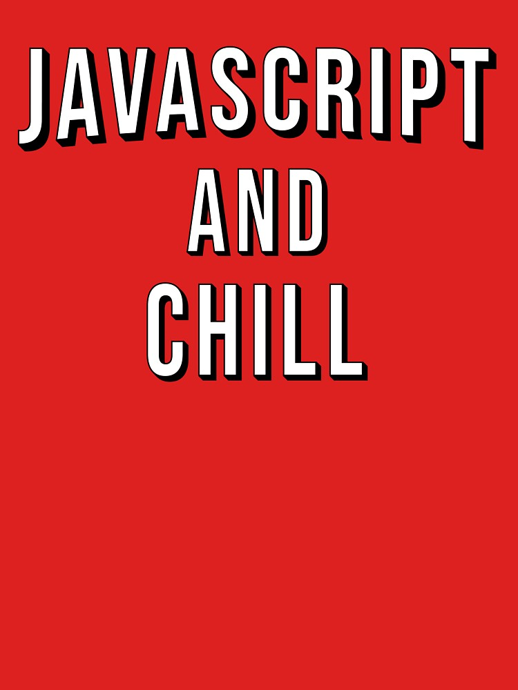 JavaScript And Chill by techtrade