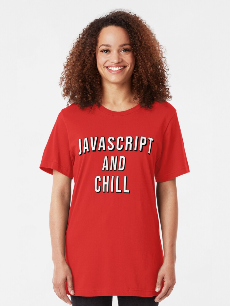 Alternate view of JavaScript And Chill Slim Fit T-Shirt