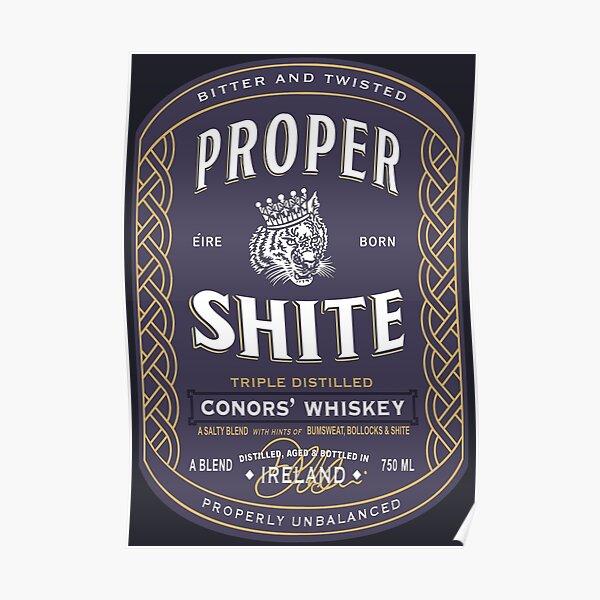 Proper Shite Whiskey Poster