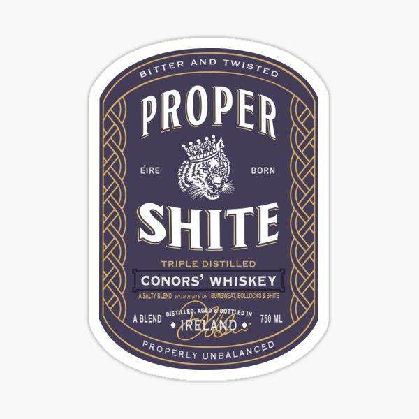 Proper Shite Whiskey Sticker