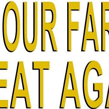 Make Our Farmers Great Again - MOFGA by Quatrosales