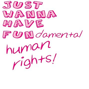 GIRLS JUST WANNA HAVE FUNdamental human rights! by Apocalyptopia