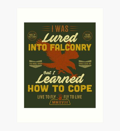 Funny Falconry T-shirt For Funny Falconers Who Love falconry  Art Print
