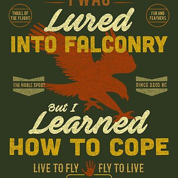 Funny Falconry T-shirt For Funny Falconers Who Love falconry  by manbird