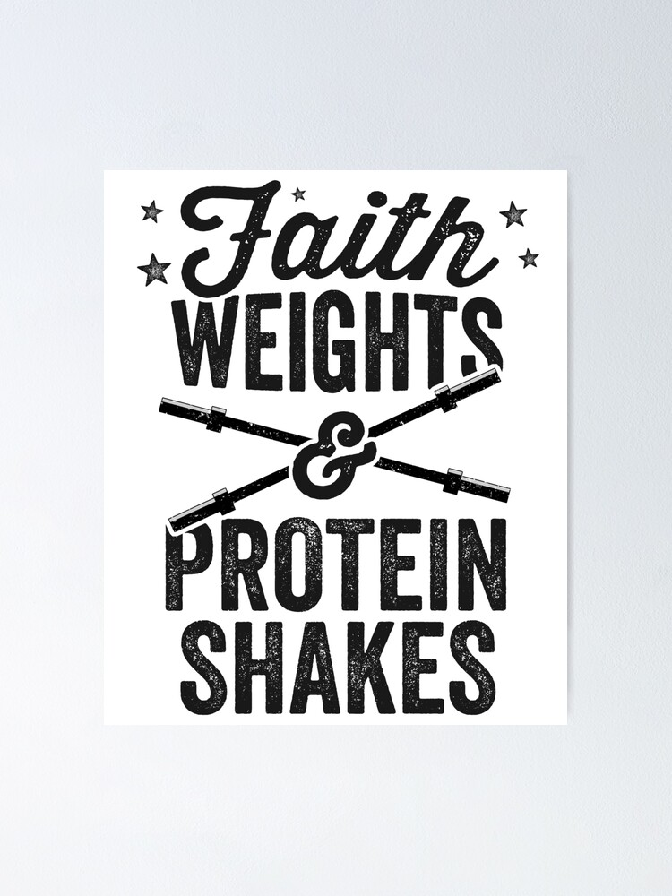 Faith Weights And Protein Shakes T Shirt Jesus Gains Joke Poster By 14thfloor Redbubble