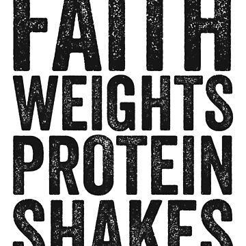 Faith Weights and Protein Shakes T-Shirt Weight Lifting Gym by 14thFloor